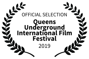 OFFICIALSELECTION-QueensUndergroundInternationalFilmFestival-2019 (2)