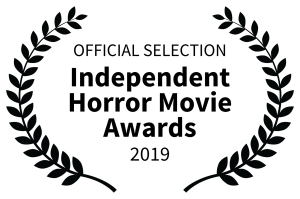 OFFICIAL SELECTION - Independent Horror Movie Awards - 2019