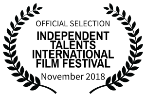 OFFICIALSELECTION-INDEPENDENTTALENTSINTERNATIONALFILMFESTIVAL-November2018