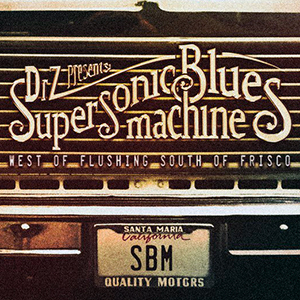 Supersonic-Blues-Machine-West-of-Flushing-South-of-Frisco-300x300